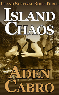[Image of the cover of Island Chaos, a post-apocalyptic/prepper novel by Aden Cabro]