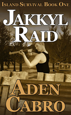 [Image of the cover of Jakkyl Raid, a post-apocalyptic/prepper novella by Aden Cabro]