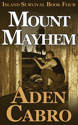 [Image of the cover of Mount Mayhem, a post-apocalyptic/prepper novella by Aden Cabro]